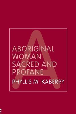 Aboriginal Woman Sacred and Profane by Sandy Toussaint
