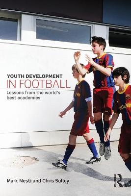 Youth Development in Football by Mark Nesti