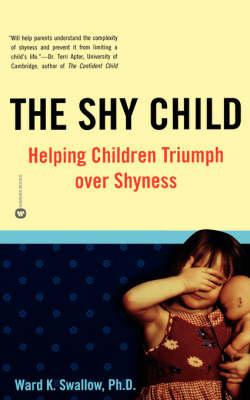 Shy Child: Helping Children by Ward K. Swallow