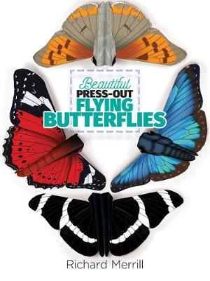 Beautiful Press-Out Flying Butterflies by Richard Merrill
