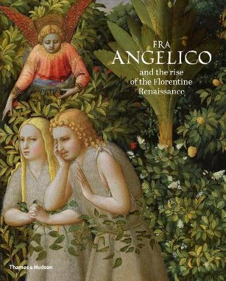 Fra Angelico and the rise of the Florentine Renaissance by Carl Brandon Strehlke