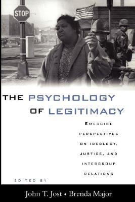 The Psychology of Legitimacy by John T. Jost