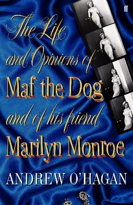 Life and Opinions of Maf the Dog, and of his friend Marilyn Monroe book
