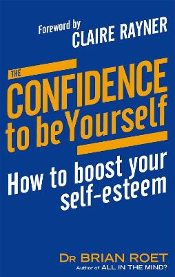 The Confidence To Be Yourself by Brian Roet
