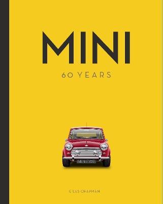 Mini: 60 Years by Giles Chapman