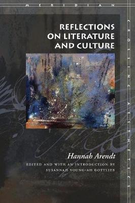 Reflections on Literature and Culture by Hannah Arendt
