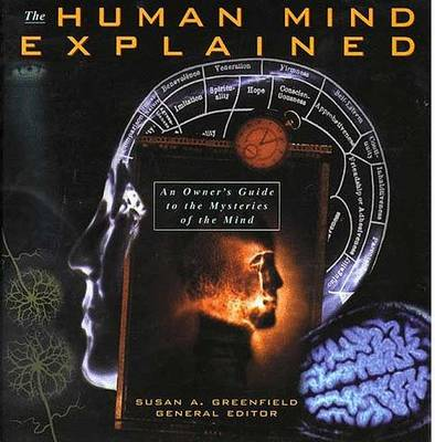 The Human Mind Explained by Susan Greenfield