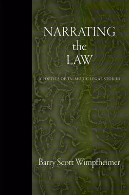 Narrating the Law by Barry Scott Wimpfheimer