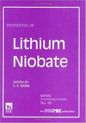 Properties of Lithium Niobate by K.K. Wong