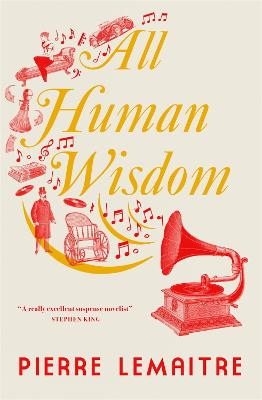All Human Wisdom by Pierre Lemaitre