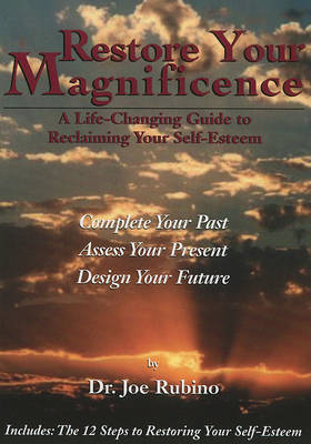 Restore Your Magnificence by Joe Rubino
