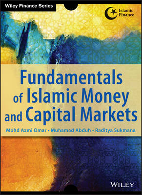 Fundamentals of Islamic Money and Capital Markets by Azmi Omar