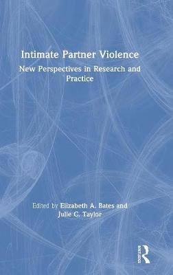 Intimate Partner Violence: New Perspectives in Research and Practice book