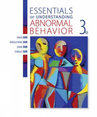 Essentials of Understanding Abnormal Behavior by Derald Wing Sue