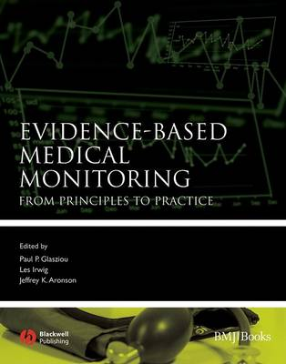 Evidence-based Medical Monitoring by Paul P. Glasziou