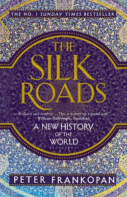 Silk Roads by Peter Frankopan