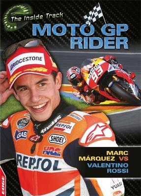 EDGE: The Inside Track: MotoGP Rider - Marc Marquez vs Valentino Rossi by Paul Mason