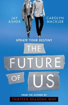 The Future of Us by Jay Asher