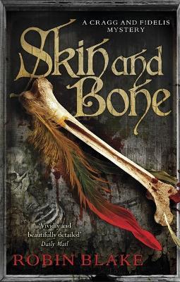 Skin and Bone by Robin Blake