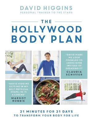 The Hollywood Body Plan: 21 Minutes for 21 Days to Transform Your Body For Life by David Higgins