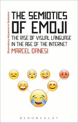 The Semiotics of Emoji by Professor Marcel Danesi