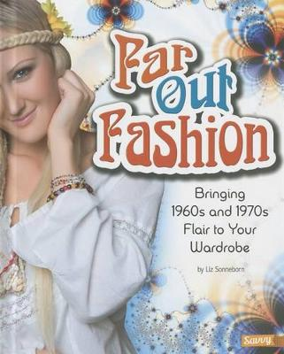 Far Out Fashion: Bringing 1960s and 1970s Flair to Your Wardrobe book