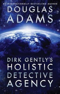Dirk Gently's Holistic Detective Agency by Douglas Adams
