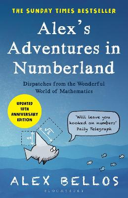 Alex's Adventures in Numberland: Tenth Anniversary Edition by Alex Bellos