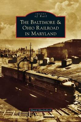 Baltimore & Ohio Railroad in Maryland by Shackelford