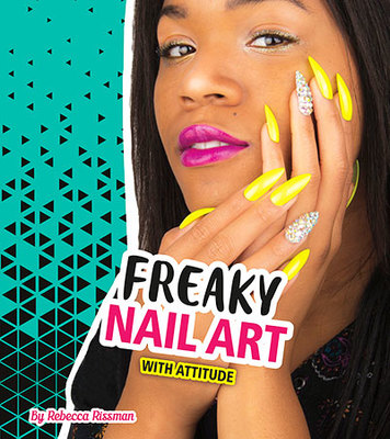 Freaky Nail Art with Attitude by Rebecca Rissman