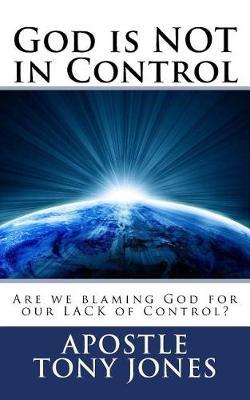 God Is Not in Control by Tony Jones