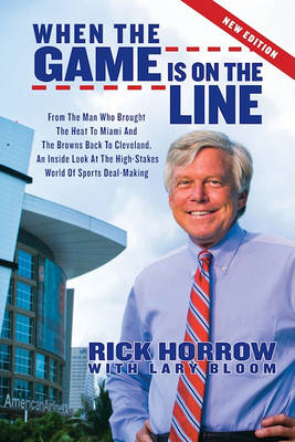 When the Game is on the Line by Rick Horrow