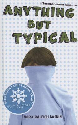 Anything But Typical by Nora Raleigh Baskin