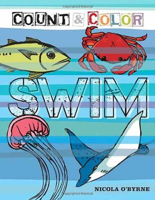 Count and Color: Swim: Swim by Nicola O'Byrne
