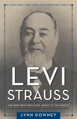 Levi Strauss by Lynn Downey