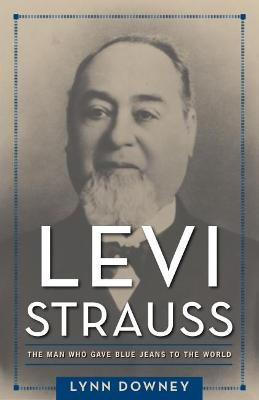 Levi Strauss by Lynn Downey