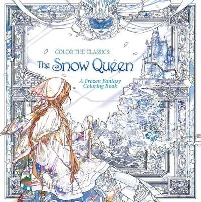 Color the Classics: The Snow Queen by Jae-Eun Lee