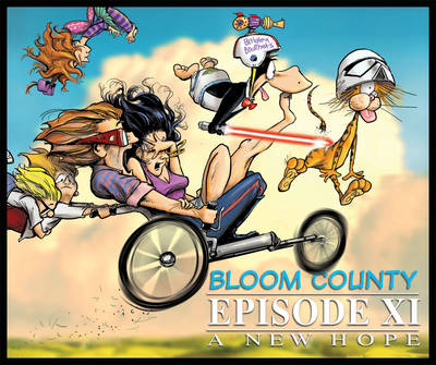 Bloom County Episode Xi A New Hope by Berkeley Breathed