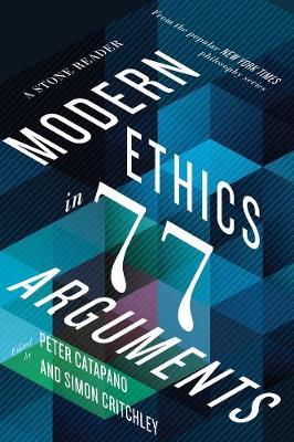 Modern Ethics in 77 Arguments by Peter Catapano