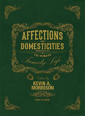 Affections and Domesticities by Kevin A. Morrison