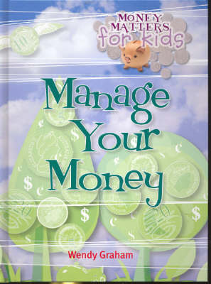 Manage Your Money by Wendy Graham