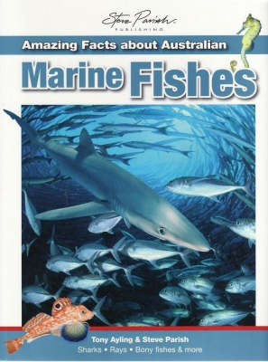 Amazing Facts About Australian Marine Fishes by Steve Parish