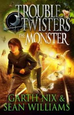 The Monster: Troubletwisters 2 by Garth Nix