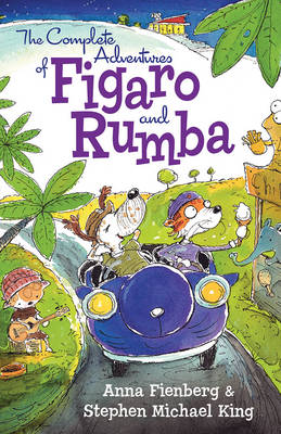 The Complete Adventures of Figaro and Rumba by Stephen Michael King