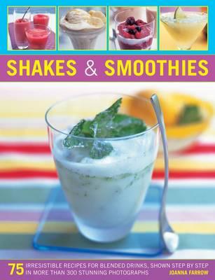 Shakes and Smoothies by Joanna Farrow