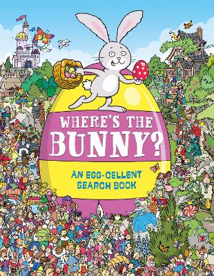Where's the Bunny?: An Egg-cellent Search-and-Find Book by Chuck Whelon