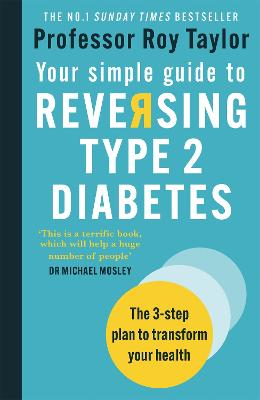 Your Simple Guide to Reversing Type 2 Diabetes: The 3-step plan to transform your health book
