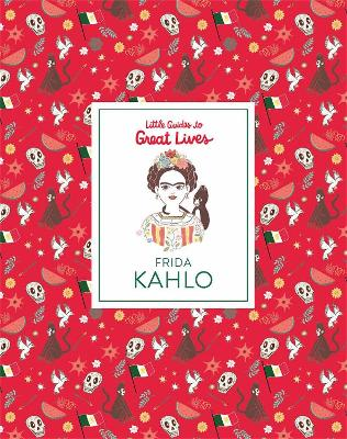 Little Guide to Great Lives: Frida Kahlo by Isabel Thomas