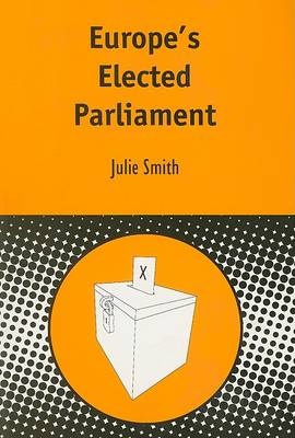 Europe's Elected Parliament by Julie Smith