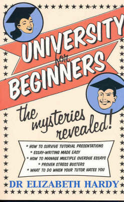 University for Beginners: The Mysteries Revealed by Elizabeth Hardy